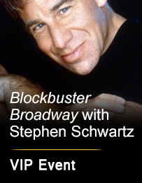 Blockbuster Broadway VIP Experience with Stephen Schwartz